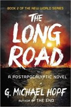 """Book Review of """"The Long Road"""" By G. Michael Hopf"""