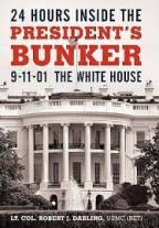 Book Review of 24 Hours Inside The President's Bunker By LT. Col. Robert J. Darling (Ret.)