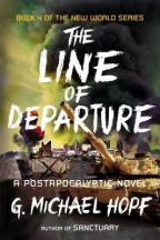 """Review of """"The Line Of Departure"""" By G. Michael Hopf"""
